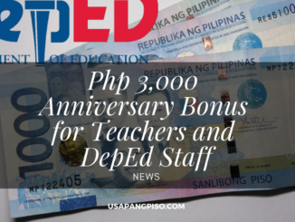 Php 3,000 Anniversary Bonus for Teachers and DepEd Staff