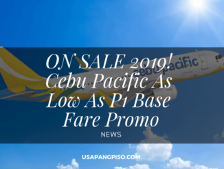 ON SALE 2019! Cebu Pacific As Low As P1 Base Fare Promo
