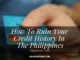 How To Ruin Your Credit History In The Philippines