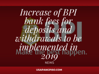 Increase of BPI bank fees for deposits and withdrawals to be implemented in 2019