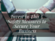 Invest in This 5 Safety Measures to Secure Your Business