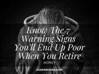 Know The 7 Warning Signs You'll End Up Poor When You Retire