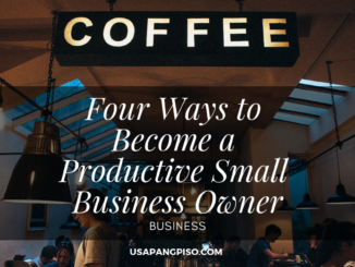 Four Ways to Become a Productive Small Business Owner