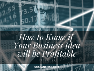 How to Know if Your Business Idea will be Profitable