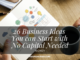 26 Business Ideas You can Start with No Capital Needed