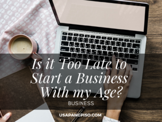 Is it Too Late to Start a Business With my Age?