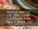 Manage And Pay Off Your Credit Card Debts With These 7 Quick Tips