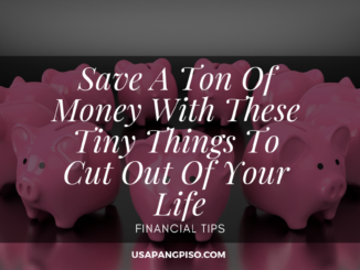 Save A Ton Of Money With These Tiny Things To Cut Out Of Your Life
