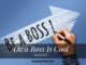 Top Reasons Why Being Your Own Boss Is Cool
