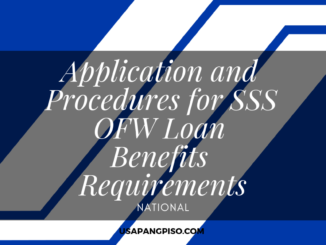 Application and Procedures for SSS OFW Loan Benefits Requirements