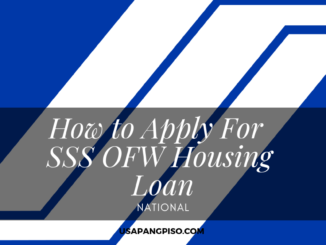 How to Apply For SSS OFW Housing Loan