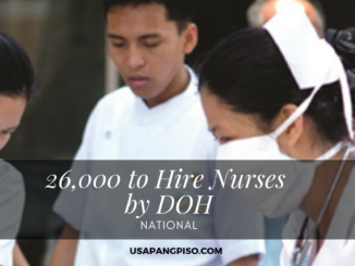 26,000 to Hire Nurses by DOH for Plantilla Positions with P33,000 Salary
