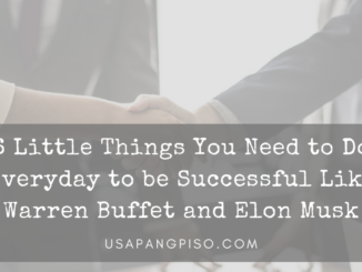 6 Little Things You Need to Do Everyday to be Successful Like Warren Buffet and Elon Musk