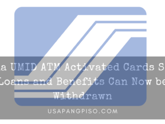 Via UMID ATM Activated Cards SSS Loans and Benefits Can Now be Withdrawn